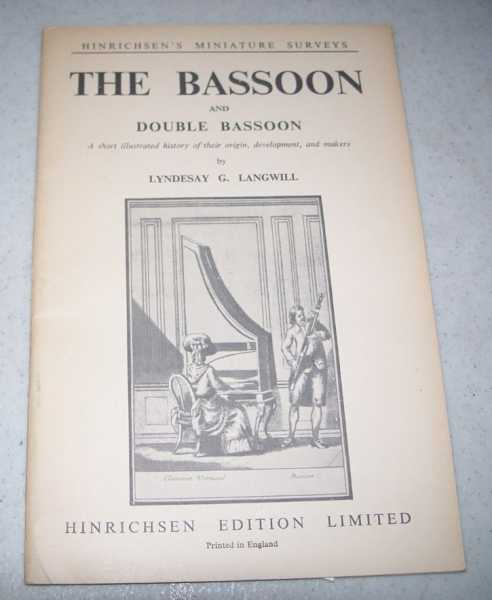 The Bassoon and Double Bassoon: A Short History of Their Origin, Development and Makers (Hinrichsen's Miniature Series), Langwill, Lyndesay G.