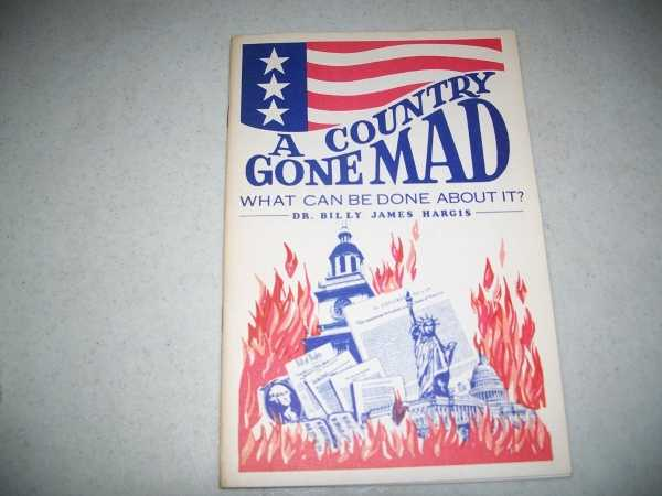 A Country Gone Mad: What Can Be Done About It?, Hargis, Billy James