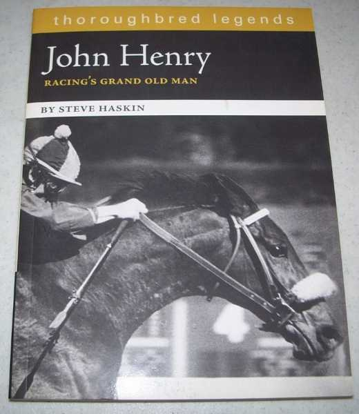 John Henry, Racing's Grand Old Man (Thoroughbred Legends), Haskin, Steve