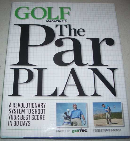 Golf Magazine's The Par Plan, DeNunzio, David (ed.)