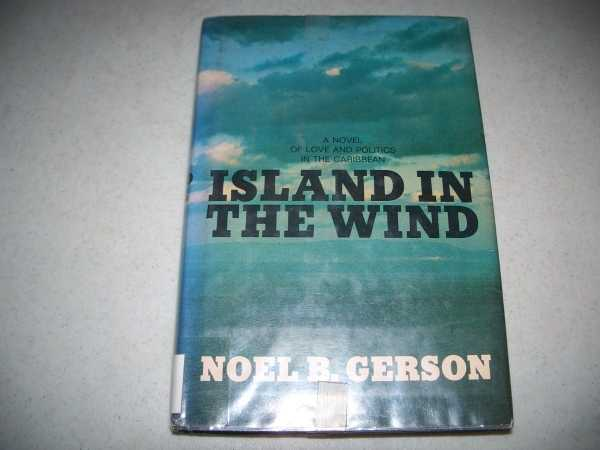 Island in the Wind: A Novel, Gerson, Noel B.