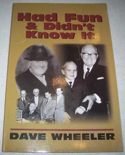 Had Fun and Didn't Know It, Wheeler, Dave