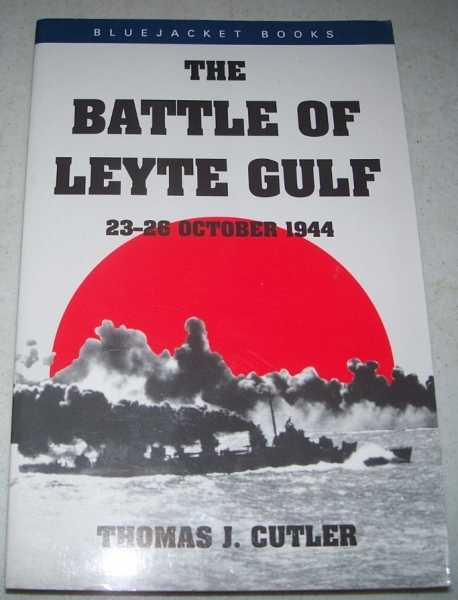 The Battle of Leyte Gulf, 23-26 October 1944, Cutler, Thomas J.