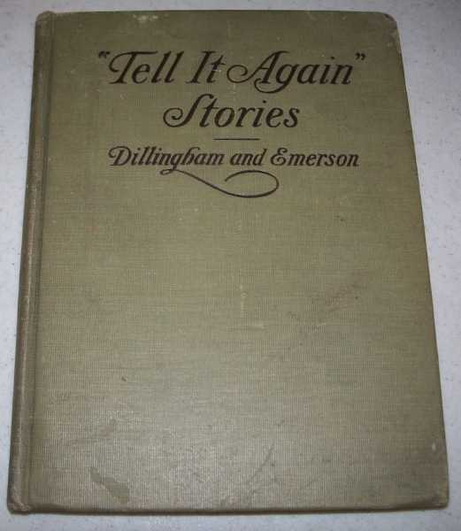 Tell It Again Stories, Dillingham, Elizabeth Thompson and Emerson, Adelle Powers