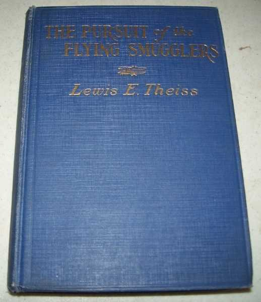 The Pursuit of the Flying Smugglers, Theiss, Lewis Edwin