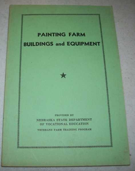 Painting Farm Buildings and Equipment: Selection and Application of Paints Suitable for Exterior and Interior Surfaces, Ross, W.A. and Critchfield, Don