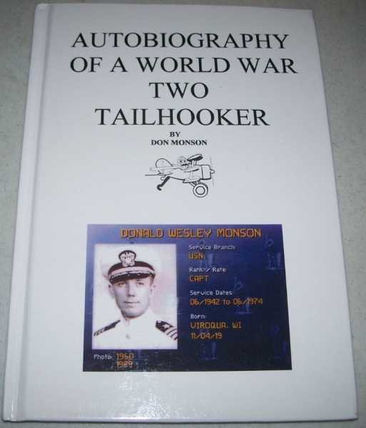 Autobiography of a World War Two Tailhooker, Monson, Don