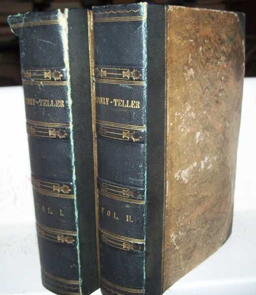 The Story-Teller or Minor Library of Fiction: A Collection of the Choicest Tales, Legends, and Traditions of All Nations Embracing Specimens of the Most Celebrated Ancient and Modern Authors Together with Original Stories and Foreign Tales Written Expressly for This Work and Translated for Its Pages Immediately After Their Appearance on the Continent in Two Volumes, N/A