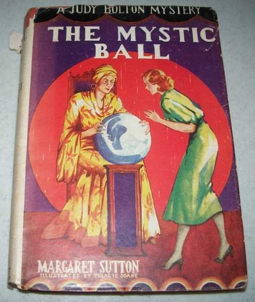 The Mystic Ball: A Judy Bolton Mystery, Sutton, Margaret