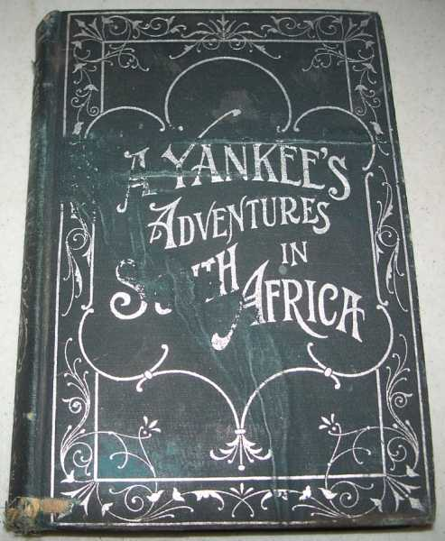 A Yankee's Adventures in South Africa, Simpson, Charles