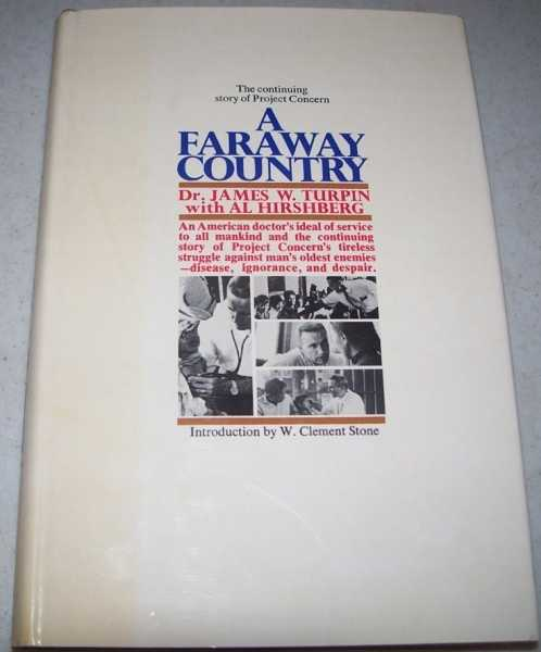 A Faraway Country: The Continuing Story of Project Concern, Turpin, Dr. James W. with Hirshberg, Al