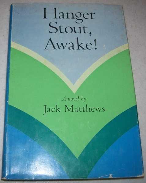 Hanger Stout, Awake!: A Novel, Matthews, Jack