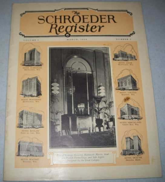 The Schroeder Register: The Official Organ of the Schroeder Hotels, March 1928, Volume 1, Number 2, N/A