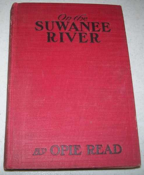 On the Suwanee River: A Novel, Read, Opie