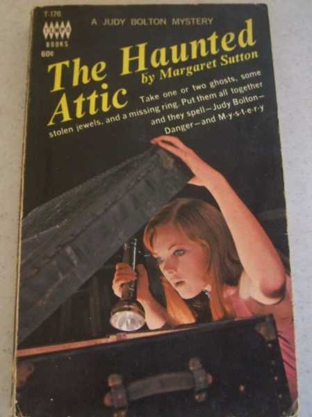 The Haunted Attic: A Judy Bolton Mystery, Sutton, Margaret