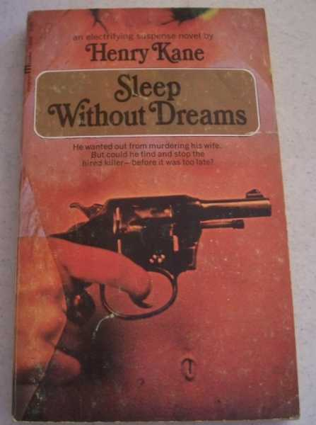 Sleep Without Dreams, Kane, Henry