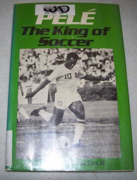 Pele: The King of Soccer, Gault, Clare and Frank