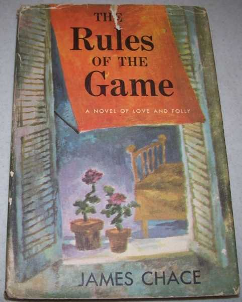 The Rules of the Game: A Novel of Love and Folly, Chace, James