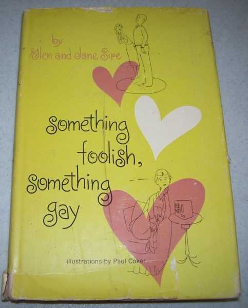 Something Foolish, Something Gay, Sire, Glen and Jane