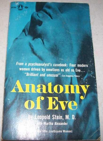 Anatomy of Eve (Loathsome Women), Stein, Leopold with Alexander, Martha