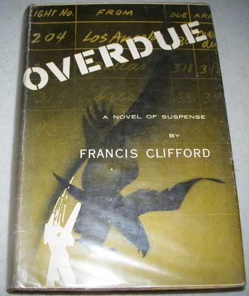 Overdue: A Novel of Suspense, Clifford, Francis