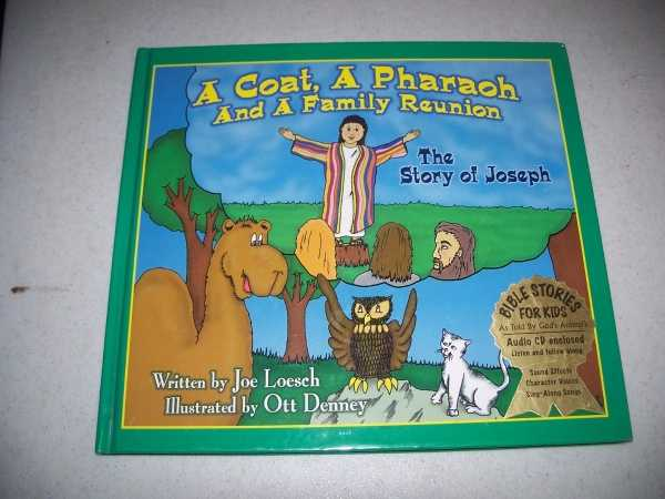 A Coat, a Pharaoh and a Family Reunion: The Story of Joseph (Bible Stories for Kids with Audio CD), Loesch, Joe