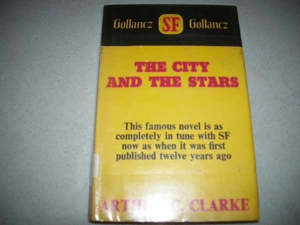 The City and the Stars: A Novel, Clarke, Arthur C.