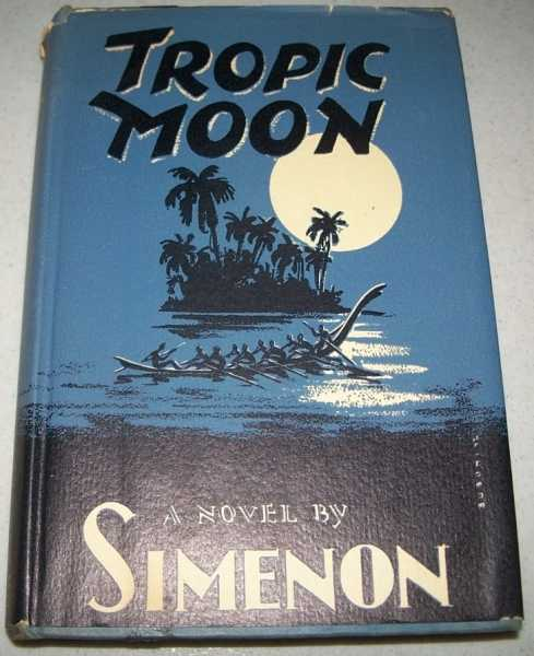 Tropic Moon: A Novel, Simenon, Georges