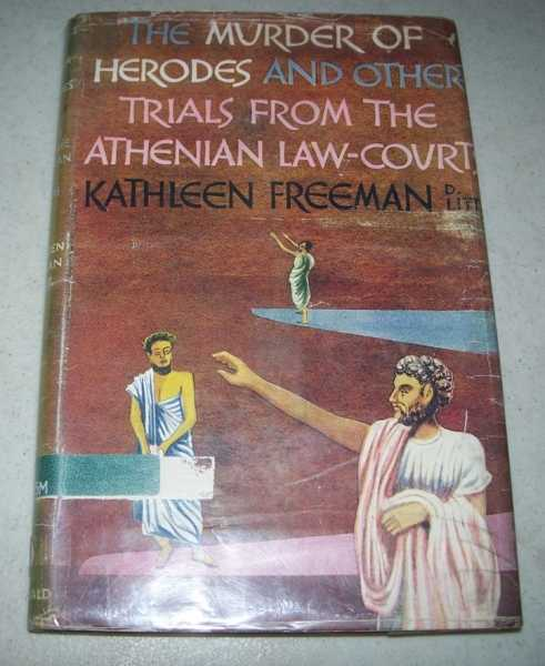 The Murder of Heroes and Other Trials from the Athenian Law Courts, Freeman, Kathleen