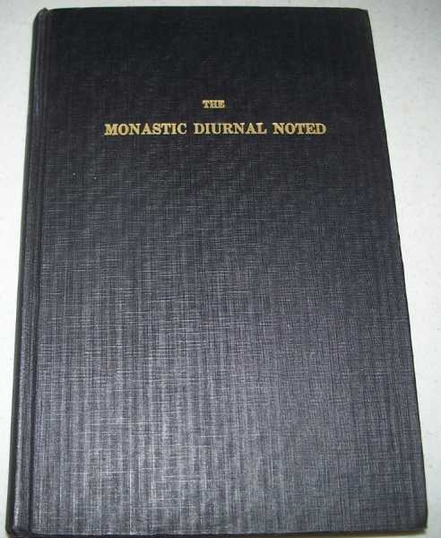 The Monastic Diurnal Noted: Music of the Vespers, the Little Hours, and Lauds of Greater Feasts, Douglas, Rev. Winfred
