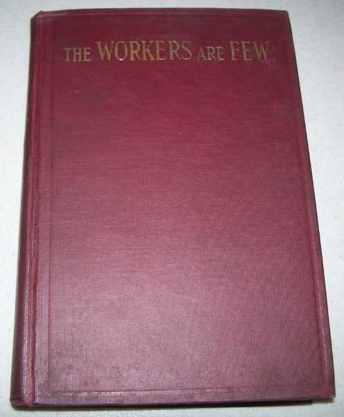 The Workers Are Few: Reflections Upon Vocation to the Foreign Missions, McGlinchey, Rev. Joseph F.