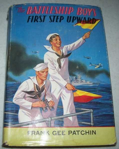 The Battleship Boys First Step Upward or Winning Their Grades as Petty Officers, Patchin, Frank Gee