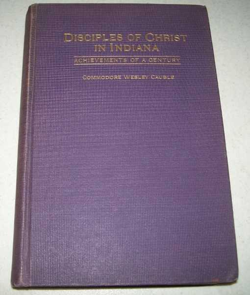 Disciples of Christ in Indiana: Achievements of a Century, Cauble, Commodore Wesley