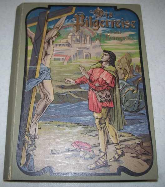 Pilgerreise nach der Seligen Ewigkeit,  Nebst der Lebensgeichichte des Verfassers, Bunyan, Johann