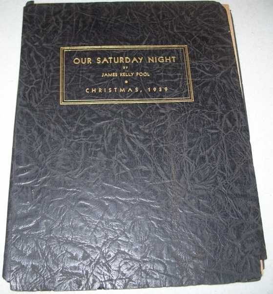 Our Saturday Night: A Selected Group of Writings from the Pen of James Kelly Pool, Missouri Editor, Christmas 1939, Pool, James Kelly