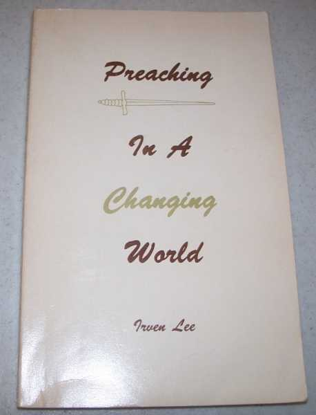 Preaching in a Changing World, Lee, Irven