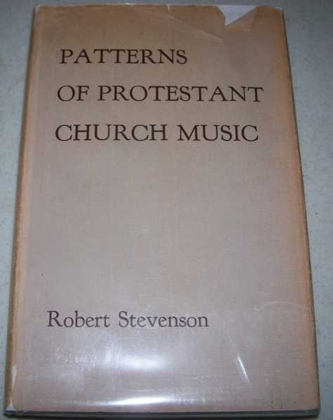 Patterns of Protestant Church Music, Stevenson, Robert M.