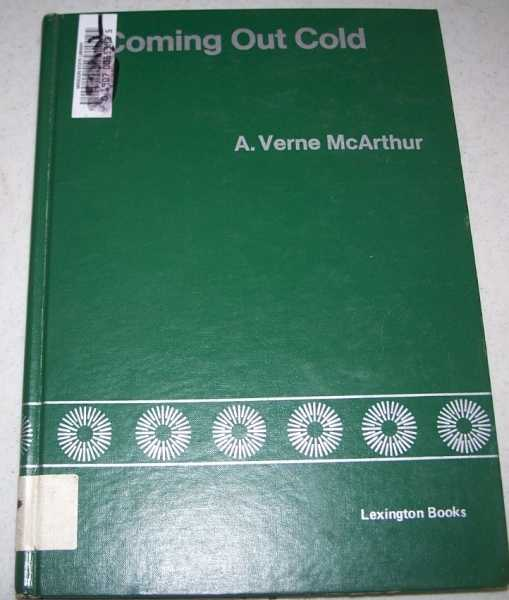 Coming Out Cold: Community Reentry from a State Reformatory, McArthur, A. Verne