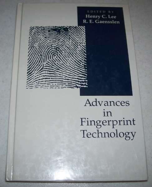 Advances in Fingerprint Technology, Lee, Henry C. and Gaensslen, R.E. (ed.)