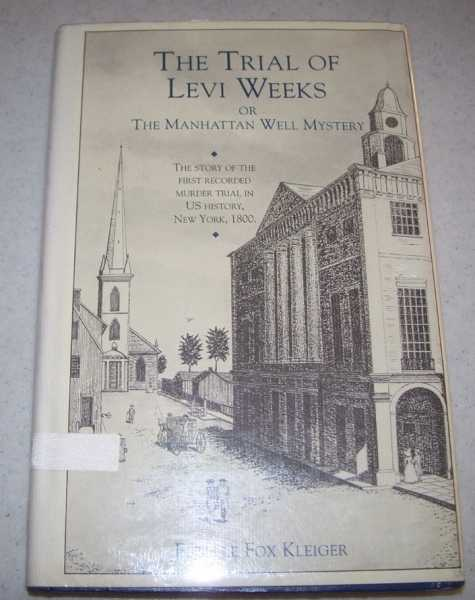 The Trial of Levi Weeks of the Manhattan Well Mystery, Kleiger, Estelle Fox