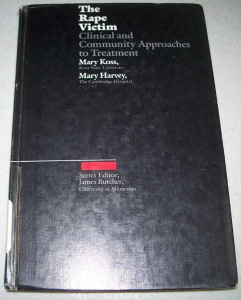 The Rape Victim: Clinical and Community Approaches to Treatment, Koss, Mary P. and Harvey, Mary R.