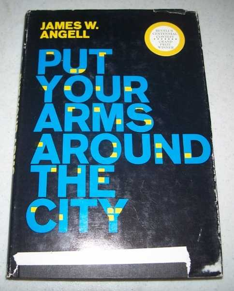 Put Your Arms Around the City, Angell, James W.