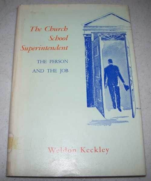 The Church School Superintendent: The Person and the Job, Keckley, Weldon
