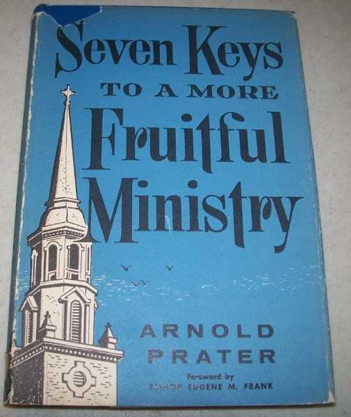 Seven Keys to a More Fruitful Ministry, Prater, Arnold