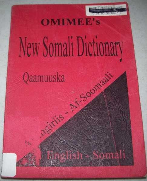 Omimee's New Somali Dictionary English-Somali/Qaamuuska Af-Ingiriis-af-Soomaali, N/A