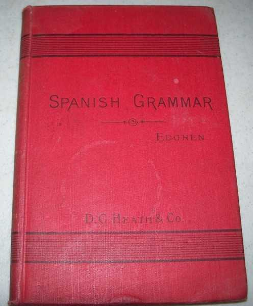 A Brief Spanish Grammar with Historical Introductions and Exercises, Edgren, A.Hjalmar
