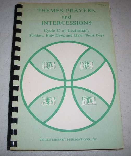 Themes, Prayers  and Intercessions: Cycle C of the Lectionary, Revised Edition, N/A