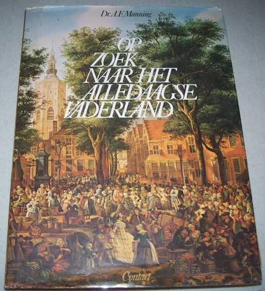 Op Zoek Naar Het Alledaagse Vaderland, Manning, Dr. A.F.