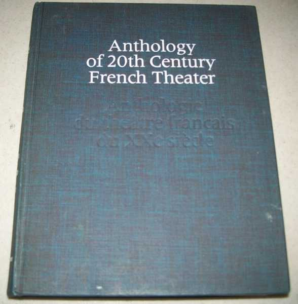Anthology of 20th Century French Theater, Various; Guicharnaud, Jacques (intro)