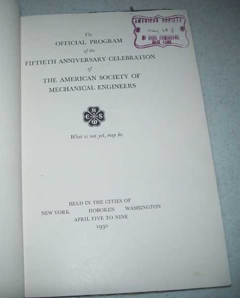 The Official Program of the Fiftieth Anniversary Celebration of the American Society of Mechanical Engineers (AMSE), 1930, N/A